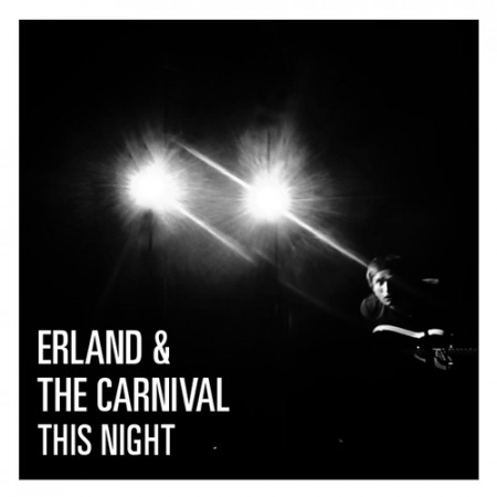 Erland And The Carnival - This Night