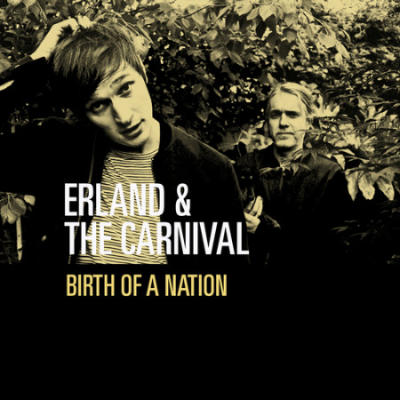 Erland And The Carnival - Birth Of A Nation