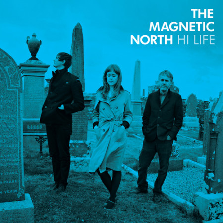 The Magnetic North - Hi Life