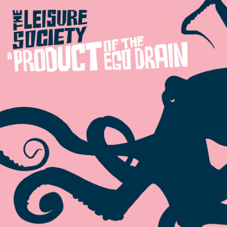 The Leisure Society - A Product Of The Ego Drain